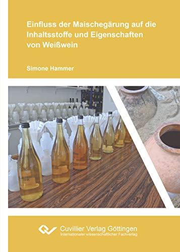 Einfluss der Maischegärung auf die Inhaltsstoffe und Eigenschaften von Weißwein