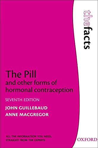 Guillebaud, J: Pill and other forms of hormonal contraceptio