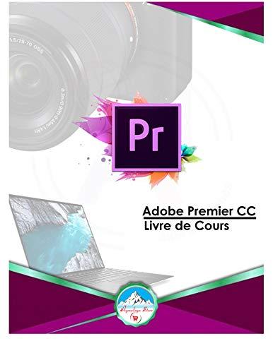Adobe Premiere CC: Adobe Premiere-Livre de cours (French Edition)