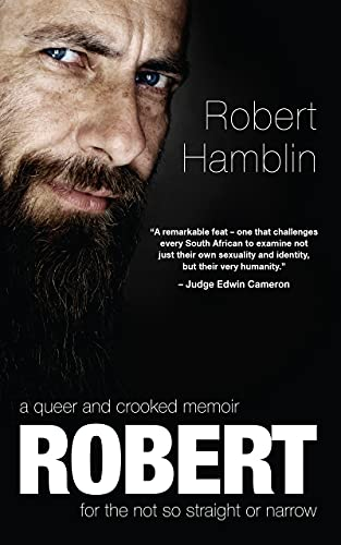 Robert: A Queer & Crooked Memoir for the not so Straight & Narrow