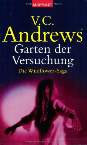 Garten der Versuchung. Die Wildflower Saga Band 5
