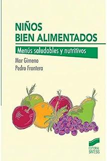 Niños bien alimentados: Menús saludables y nutritivos (