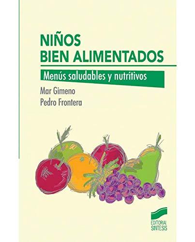 Niños bien alimentados: Menús saludables y nutritivos (Alimentación infantil) - 9788490771570