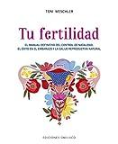 Tu Fertilidad (Salud y vida natural)