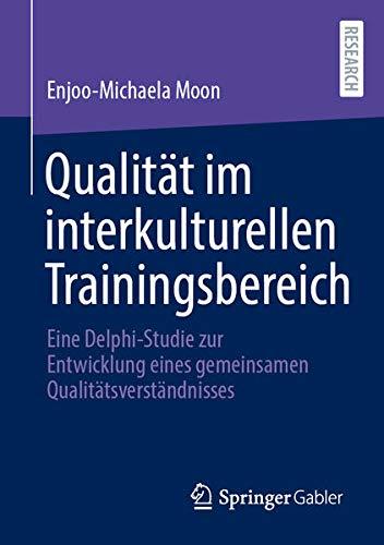 Qualität im interkulturellen Trainingsbereich: Eine Delphi-Studie zur Entwicklung eines gemeinsamen