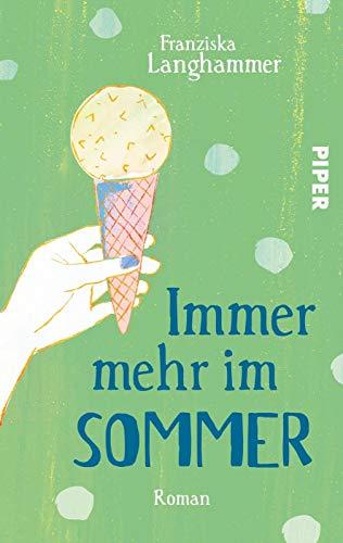 Immer mehr im Sommer: Roman