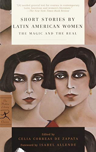 Compare Textbook Prices for Short Stories by Latin American Women: The Magic and the Real Modern Library Classics Reprint Edition ISBN 9780812967074 by Alonso, Dora,Zapata, Celia Correas,Peden, Margaret Sayers,Rabassa, Gregory,Allende, Isabel