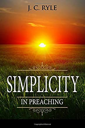 Simplicity in Preaching: Annotated