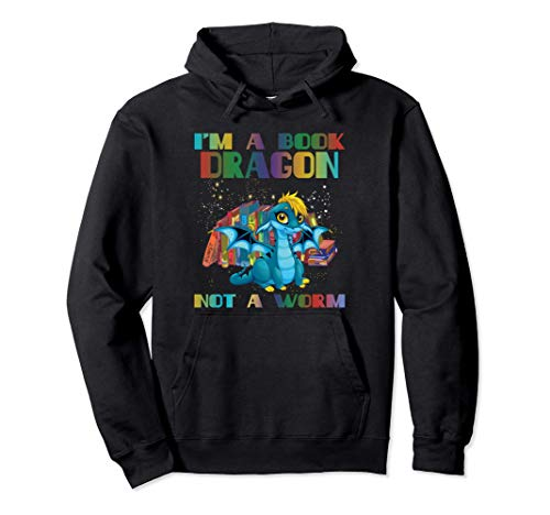 I'm A Book Dragon Not A Worm Funny Dragon Pullover Hoodie