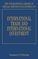 International Trade and International Investment (International Library of Critical Writings in Economics)