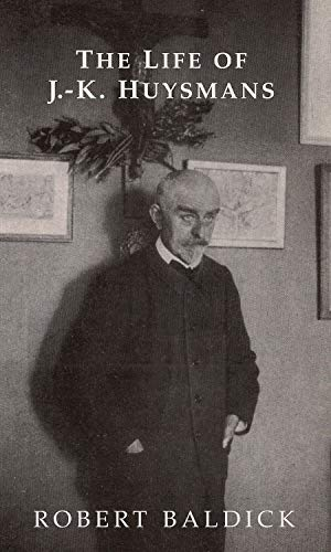 The Life of J.-K. Huysmans (Dark Master Series)