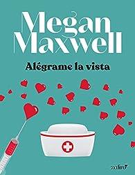 Alégrame la vista par Megan Maxwell