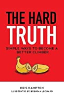 The Hard Truth: Simple Ways to Become a Better Climber