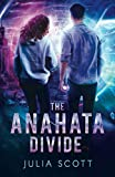 The Anahata Divide (The Mirror Souls Trilogy)