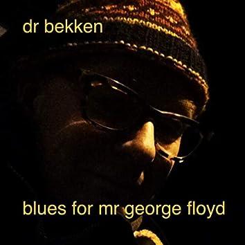 Blues for Mr George Floyd