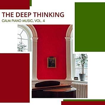 The Deep Thinking - Calm Piano Music, Vol. 4