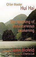 The Zen Teachings of Instantaneous Awakening