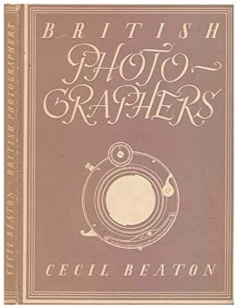 British photographers / [by] Cecil Beaton. With 4 plates in colour, 8 plates in sepia and 20 illustrations in black & white