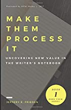 Make Them Process It: Uncovering New Value in the Writer's Notebook
