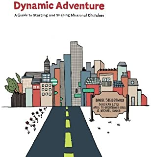 Dynamic Adventure: A Guide to Starting and Shaping Missional Churches