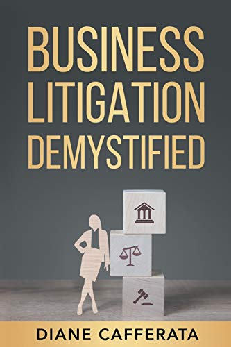 Compare Textbook Prices for Business Litigation Demystified  ISBN 9781734976113 by Cafferata, Diane
