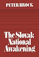 The Slovak National Awakening: An Essay in the Intellectual History of East Central Europe (Heritage)