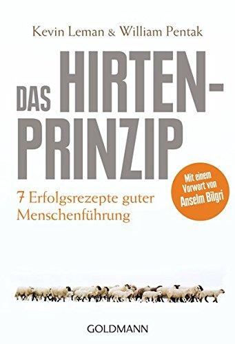 Leman Kevin,Pentak William, Das Hirtenprinzip. Sieben Erfolgsrezepte guter Menschenführung.