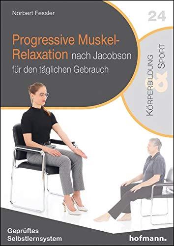 Progressive Muskel-Relaxation nach Jacobson: für den täglichen Gebrauch (Reihe Körperbildung & Sport)