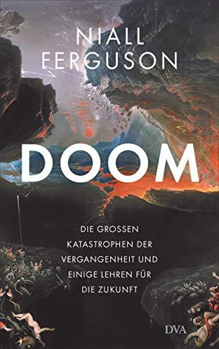 Doom: Die großen Katastrophen der Vergangenheit und einige Lehren für die Zukunft