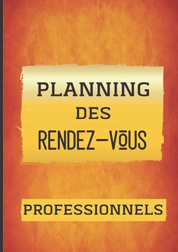 PLANNINGS DES RENDEZ-VOUS PROFESSIONNELS: A commencer n' importe quel jour de l' année. 🔥