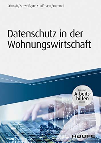 Datenschutz in der Wohnungswirtschaft - inkl. Arbeitshilfen online (Haufe Fachbuch 16053)