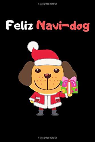 Feliz Navi-dog: Funny Lined Composition Notebook 120 6