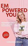 Empowered You: Veränderung durch Stärke, Mut und Zusammenhalt