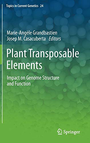 Plant Transposable Elements: Impact on Genome Structure and Function (Topics in Current Genetics)