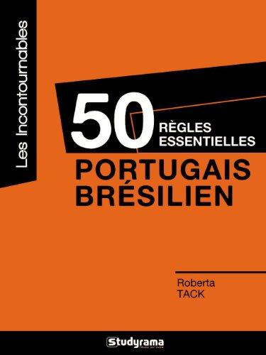 50 règles essentielles : portugais/brésilien