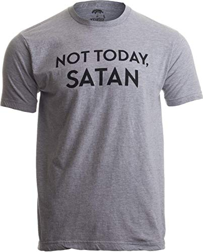 Not Today, Satan | Funny Saying Witty Comment for Men or Women Humor T-Shirt-(Adult,XL) Sport Grey