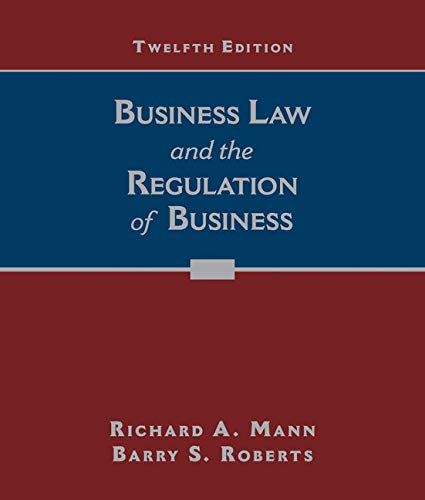 Compare Textbook Prices for Business Law and the Regulation of Business 12 Edition ISBN 9781305509559 by Mann, Richard A.,Roberts, Barry S.