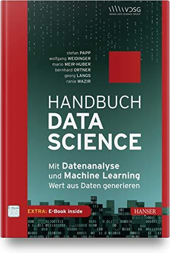 Handbuch Data Science: Mit Datenanalyse und Machine Learning Wert aus Daten generieren. Inkl. E-Book