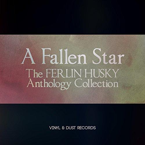 A Fallen Star (The Ferlin Husky Anthology Collection)