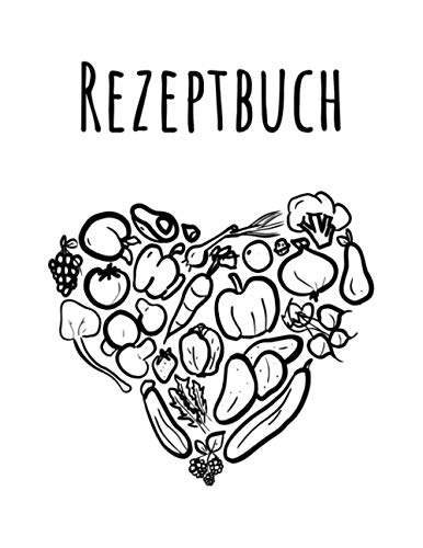 Rezeptbuch: Ein Rezeptbuch zum Selberschreiben in A4 (21,59 cm x 27,94 cm) - Ein Kochbuch oder Backbuch zum selbst Gestalten und Eintragen - Inklusive ... (Rezeptbücher zum selber Schreiben)
