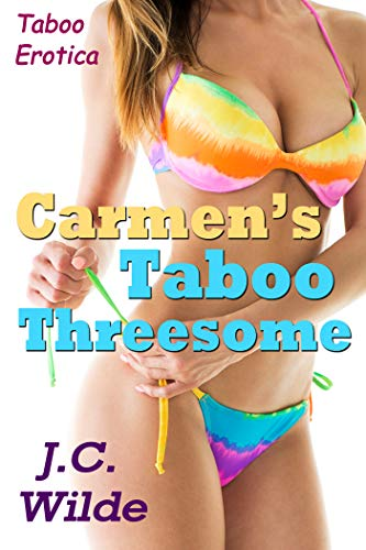 Carmen's Taboo Threesome: Taboo Erotica (English Edition)