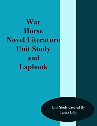 War Horse Novel Literature Unit Study and Lapbook by Teresa Ives Lilly (2014-05-01)