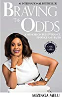 Braving the Odds: A Memoir on Perseverance, Finance and Faith