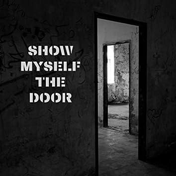 Show Myself the Door
