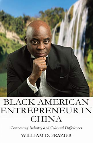 Black American Entrepreneur in China: : Connecting Industry and Cultural Differences (Connect the Difference)