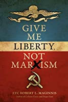 Give Me Liberty, Not Marxism