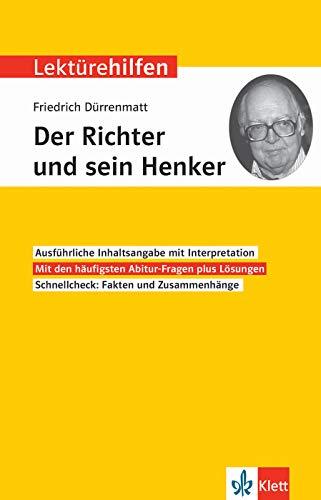 Klett Lektürehilfen Friedrich Dürrenmatt, Der Richter und sein Henker: Interpretationshilfe für die 8.-10. Klasse