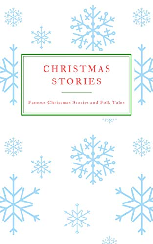 Christmas Stories: Famous Christmas Stories and Folk Tales (English Edition)