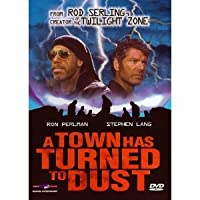 Town Has Turned to Dust [DVD]