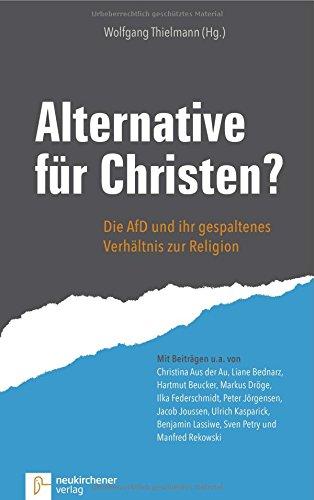 Alternative für Christen?: Die AfD und ihr gespaltenes Verhältnis zur Religion